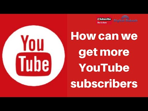 How Can We Get More YouTube Subscribers 2020