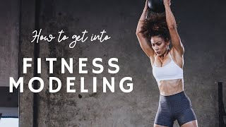 How To Get Into Fitness Modeling | 10 Steps To Take