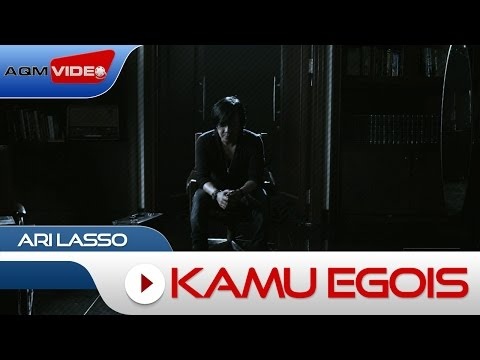 Ari Lasso - Kamu Egois | Official Video Mp3