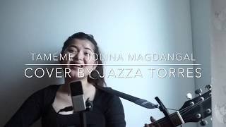 Tameme - Jolina Magdangal (Acoustic Live Cover)   Jazza Torres