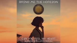 Bring Me The Horizon - Can You Feel My Heart (Aurora B.Polaris Remix)