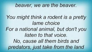 Arrogant Worms - We Are The Beaver Lyrics