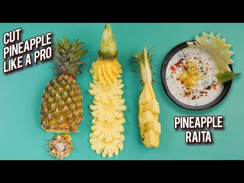 How To Cut Pineapple Like A Pro – Quick & Easy Pineapple Raita Recipe – Basic Cooking – Varun