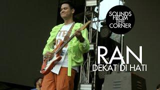 RAN - Dekat Di Hati | Sounds From The Corner Live #48