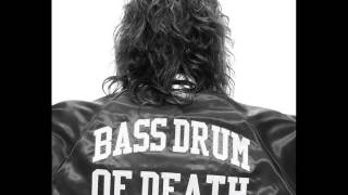Everything's the Same de Bass Drum of Death