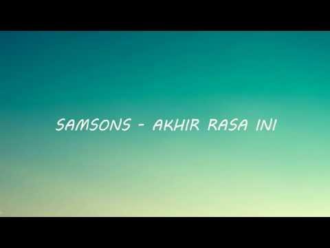 Samsons - Akhir Rasa Ini (Lirik)