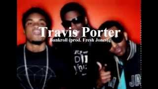 Travis Porter - Bankroll