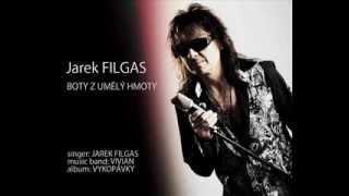 JAREK FILGAS - BOTY Z UMĚLÝ HMOTY