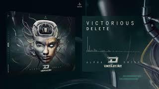 Delete - Victorious (Alpha Omega)