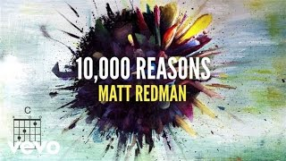Matt Redman - 10,000 Reasons (Bless The Lord) (Lyrics And Chords/Live)