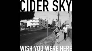 Wish You Were Here - Cider Sky