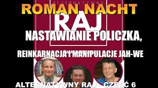 ROMAN NACHT-REINKARNACJA I MANIPULACJE JAH-WE-NASTAWIANIE POLICZKA. ALTERNATYWNY RAJ – CZĘŚĆ 6-Wiedza Dla Wszystkich