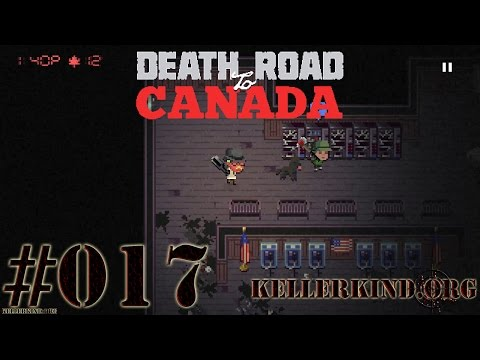 Death Road to Canada #17 – Es geht weiter! ★ We play Death Road to Canada [HD|60FPS]