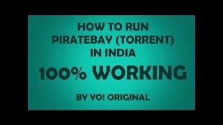 RUN BLOCKED TORRENT SITES IN INDIA | 100% WORKING | 2017 UPDATED