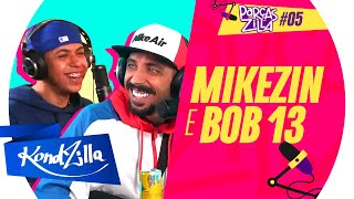 Mikezin e Bob13 – ParçasZilla #05 (KondZilla)