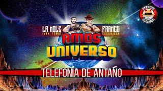 Amos del Universo .-  Telefonía de Antaño