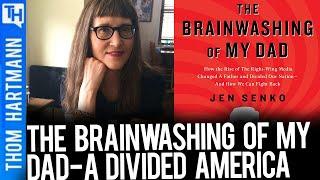 Conversations w/Great Minds! The Brainwashing Of My Dad Part 1 (w/ Jen Senko)