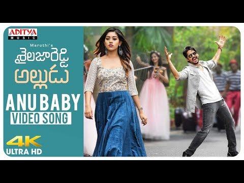 Anu Baby Video Song   Movie Shailaja Reddy Alludu   Naga Chaitanya, Anu Emmanuel   Telugu Songs 2018