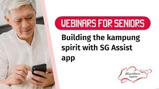 LIVE SMART: Building the kampung spirit with SG Assist app