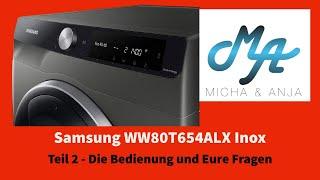 Waschmaschine Samsung WW80T654ALX Inox - Teil 2 - Programme und Eure Fragen