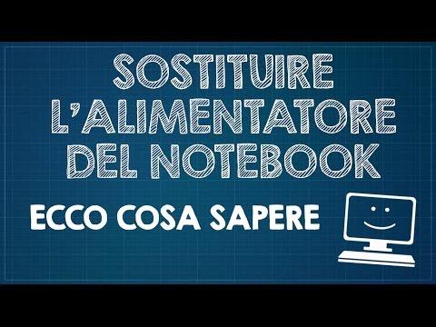 Sostituzione alimentatore notebook - Ecco cosa sapere