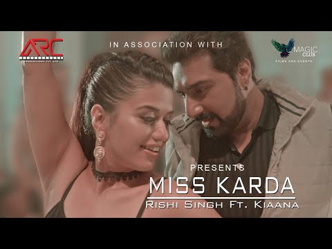 Download Miss Karda | Rishi Singh ft. Kiaana (Official Music Video) ARC Productions HD Mp4 3GP Video and MP3