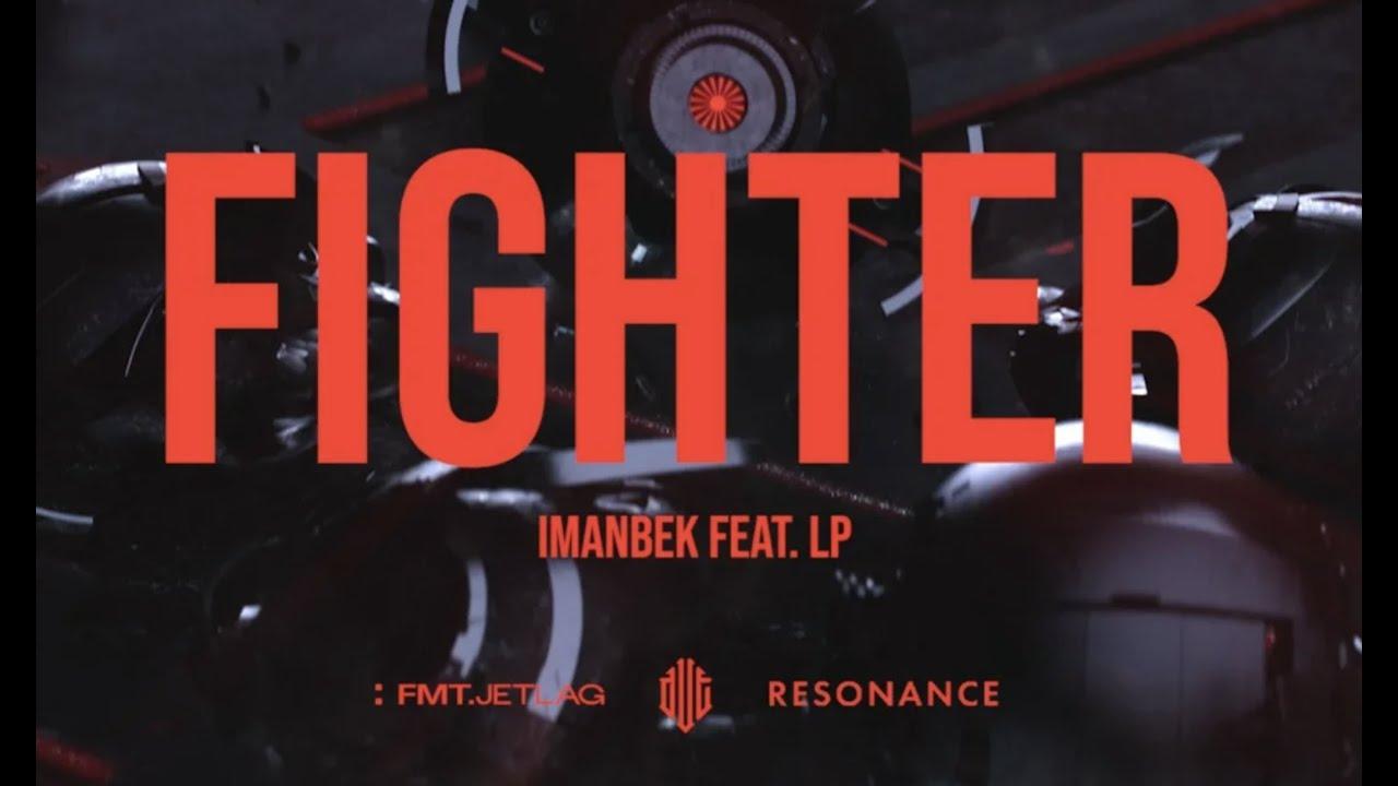 Imanbek - LP & Imanbek - Fighter (Official Music Video)