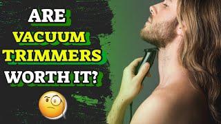 Do Vacuum Beard Trimmers Work? | Beard Care