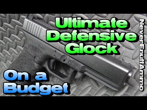 Ultimate Defensive Glock - On a Budget