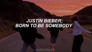 Justin Bieber | Born To Be Somebody (Traducida al español)