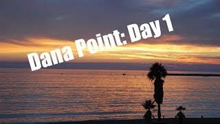 Dana Point: Day 1 VLOG!