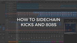 How To Sidechain Kicks and 808s