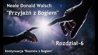 """Neale Donald Walsch """"Przyjaźń z Bogiem"""" # 6"""