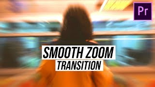 smooth zoom transitions premiere pro - TH-Clip