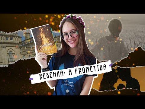 A PROMETIDA - Resenha [COM SPOILERS]