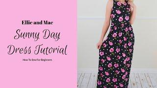 💋 Sew Easy Tutorial 💋 Sunny Day Maxi Dress & Tunic Pattern