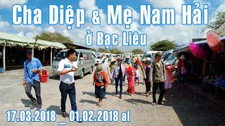 Cha Diệp & Mẹ Nam Hải ở Bạc Liêu _ 17.03.2018 _ 01.02.2018 al _ FullHD