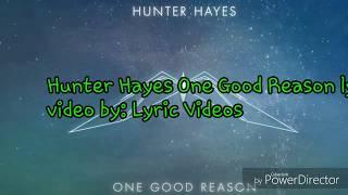 Hunter Hayes One Good Reason Lyrics