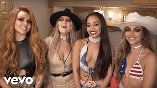 Little Mix   No More Sad Songs (Behind The Scenes) Ft. Machine Gun Kelly