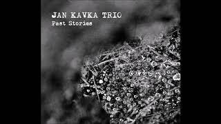 Video Jan Kavka Trio - Past Stories (Official Audio)