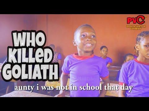 WHO KILLED GOLIATH ? GOODLUCK ( PRAIZE VICTOR COMEDY) (Nigerian Comedy)