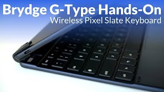 Hands-on with Brydge G-Type: A Wireless Pixel Slate Keyboard
