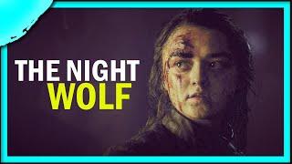 Arya Stark, the Night Wolf, Daughter of the North