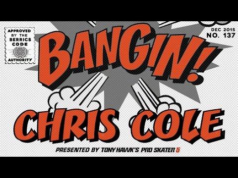 Chris Cole - Bangin!
