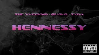 The Weeknd ft. Quavo & Tyga - Hennessy (NEW 2019) (Audio)