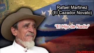 El Hijo de Nadie (Audio) - Rafael Martinez  (Video)