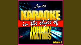 What Will My Mary Say? (In the Style of Johnny Mathis) (Karaoke Version)