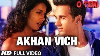 Akhan Vich Full Video Song | O Teri | Pulkit Samrat   - YouTube