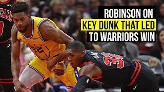Warriors' Robinson on pivotal dunk that led to Win over Bulls