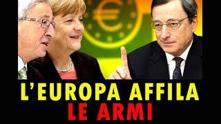 L'EUROPA AFFILA LE ARMI